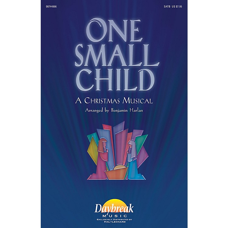 Daybreak Music One Small Child SATB arranged by Benjamin Harlan