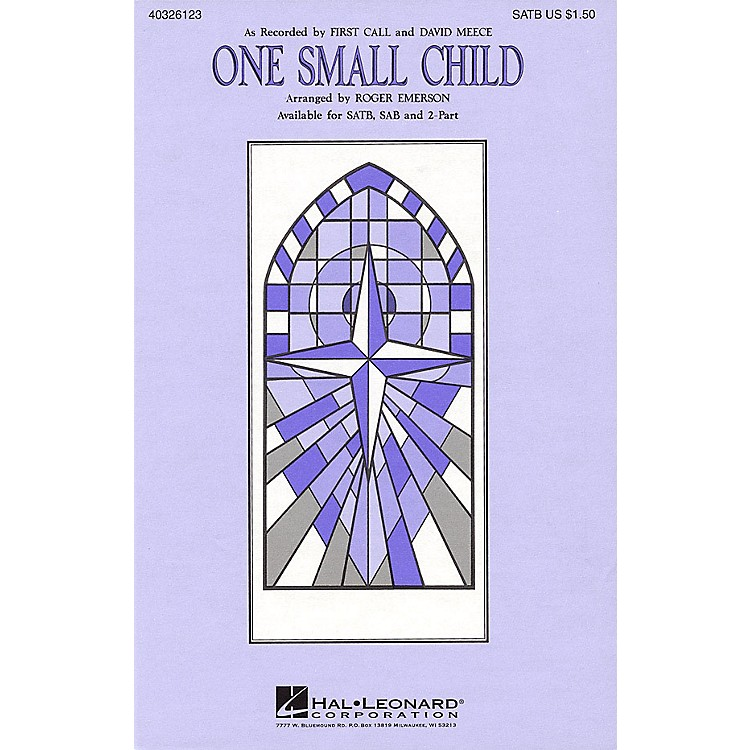Hal LeonardOne Small Child SATB by First Call arranged by Roger Emerson