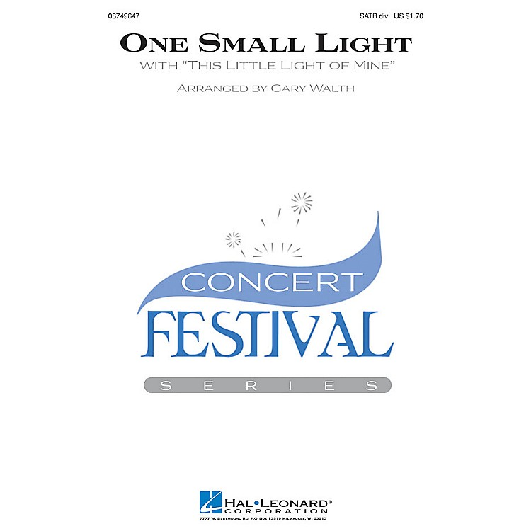 Hal LeonardOne Small Light (with This Little Light of Mine) SATB Divisi arranged by Gary Walth