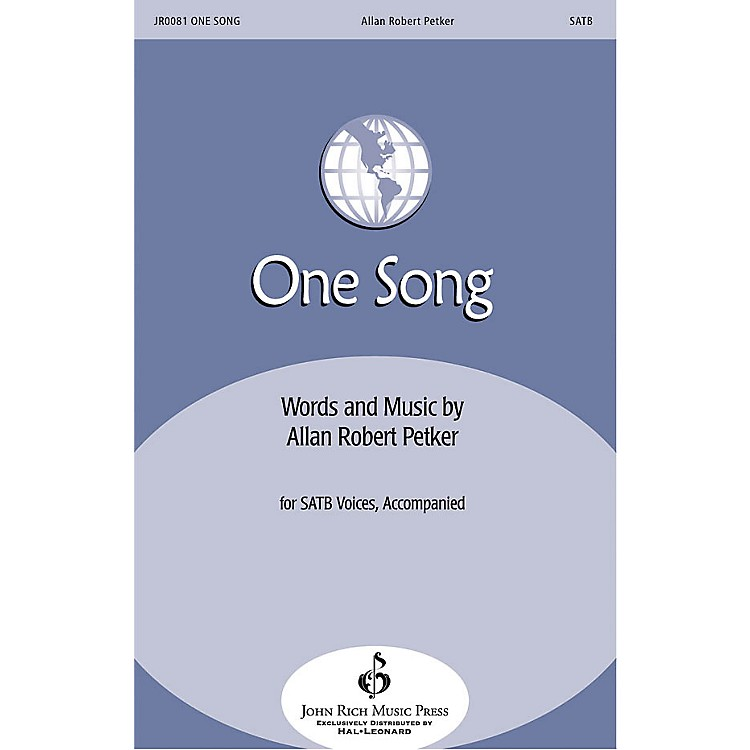 John Rich Music Press One Song SATB composed by Allan Robert Petker