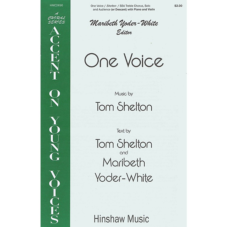 Hinshaw MusicOne Voice SSA composed by Tom Shelton