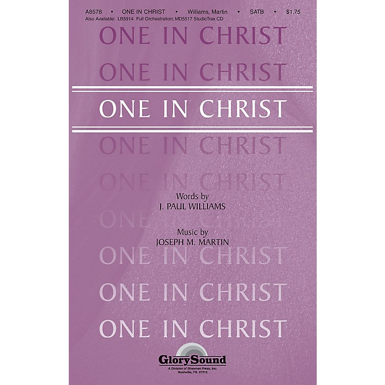 Shawnee PressOne in Christ SATB composed by J. Paul Williams