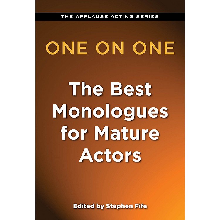 Applause BooksOne on One: The Best Monologues for Mature Actors Applause Acting Series Series Softcover