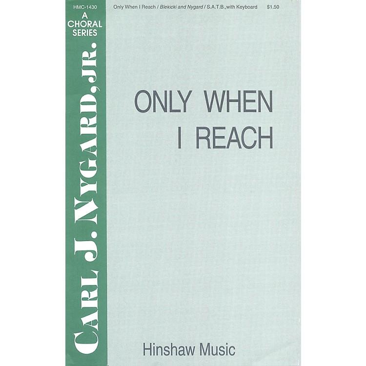 Hinshaw MusicOnly When I Reach SAB composed by Carl Nygard, Jr.