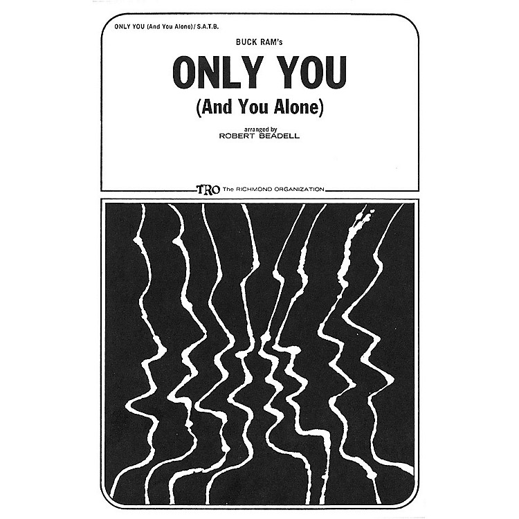 TRO ESSEX Music GroupOnly You (And You Alone) SATB Arranged by Robert Beadell