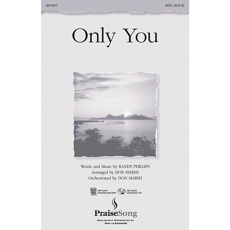 PraiseSongOnly You SATB by Phillips, Craig & Dean arranged by Don Marsh