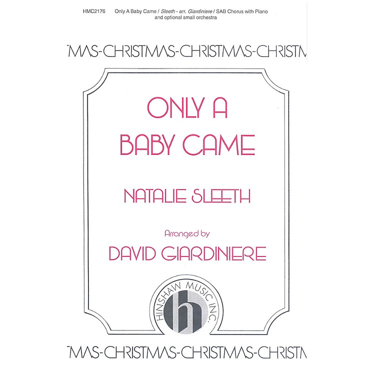 Hinshaw MusicOnly a Baby Came SAB arranged by David Giardiniere