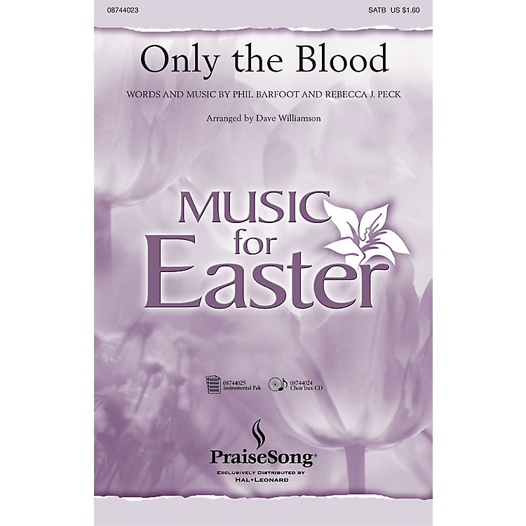 PraiseSong Only the Blood IPAKO Arranged by Dave Williamson
