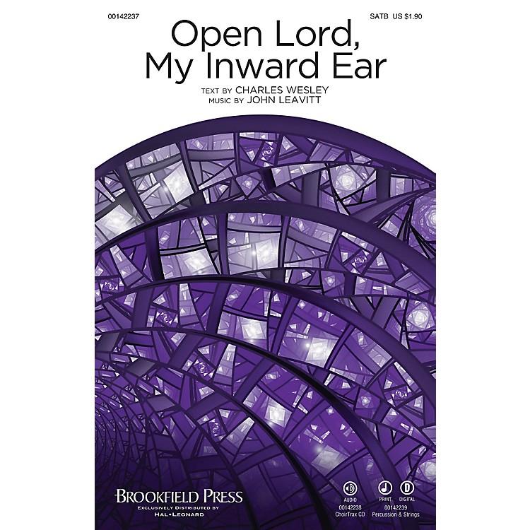 BrookfieldOpen Lord, My Inward Ear PERCUSSION/STRINGS Composed by John Leavitt