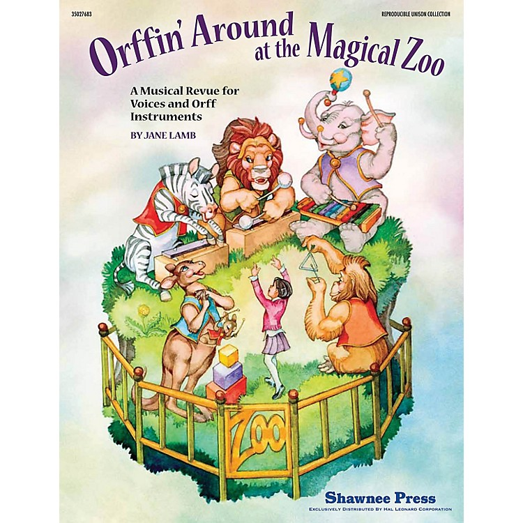 Shawnee PressOrffin' Around at the Magical Zoo ORFF COLLECTION W/ UNISON VOCA Composed by Jane Lamb