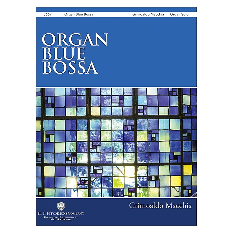 H.T. FitzSimons CompanyOrgan Blue Bossa Organ Solo