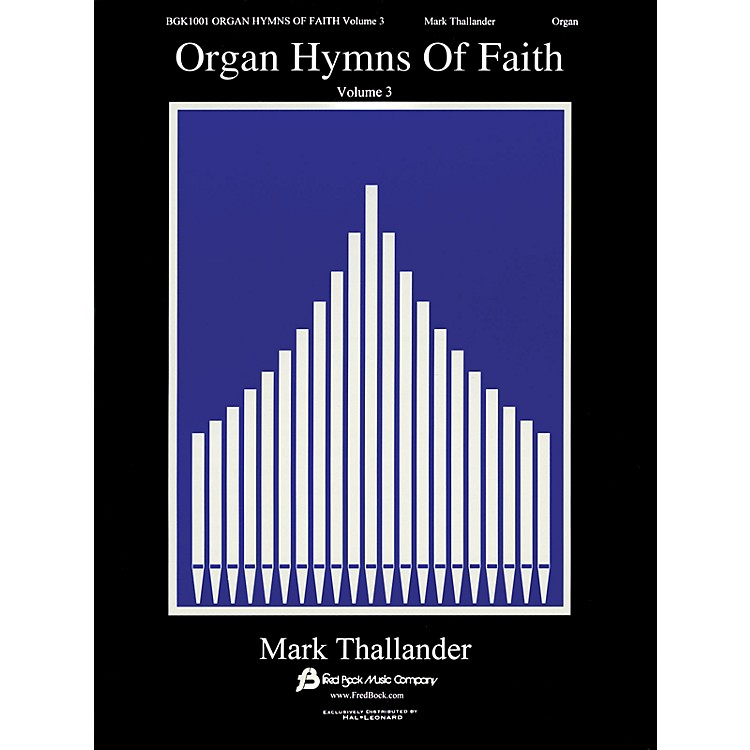 Fred Bock Music Organ Hymns of Faith - Volume 3 Fred Bock Publications Series