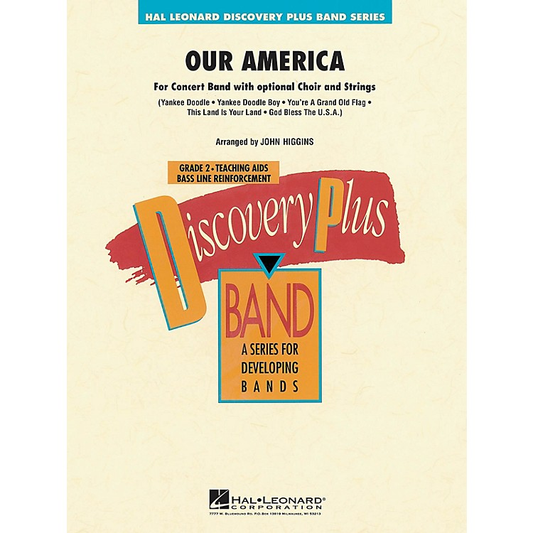 Hal LeonardOur America (for Band with Optional Choir) - Discovery Plus Band Level 2 arranged by John Higgins