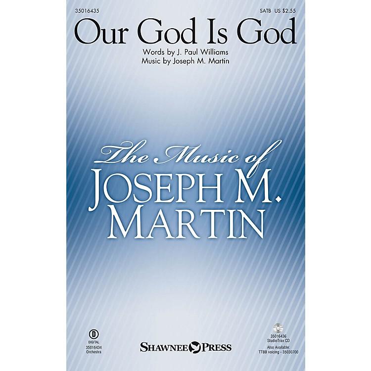 Shawnee PressOur God Is God Studiotrax CD Composed by Joseph M. Martin