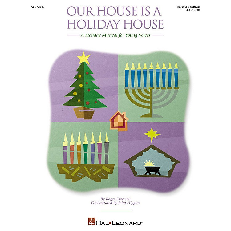Hal Leonard Our House Is a Holiday House (A Holiday Musical for Young Voices) ShowTrax CD Composed by Roger Emerson