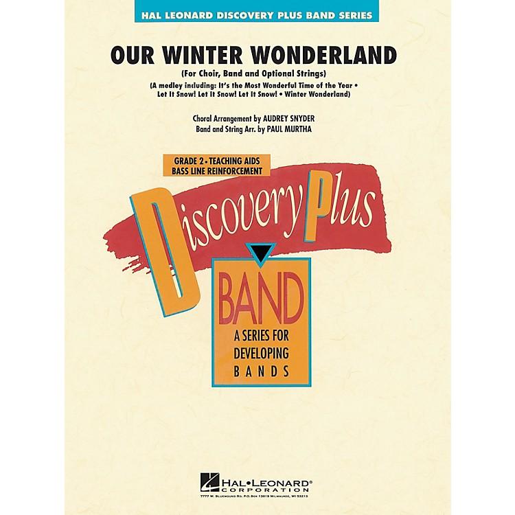 Hal LeonardOur Winter Wonderland - Discovery Plus Concert Band Series Level 2 arranged by Paul Murtha
