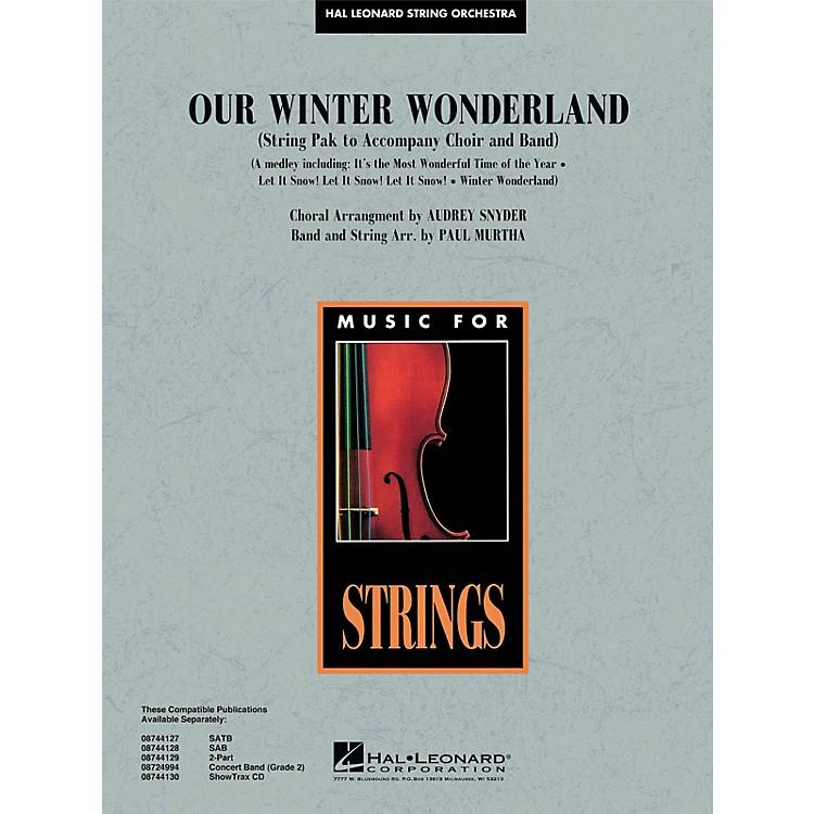Hal LeonardOur Winter Wonderland Music for String Orchestra Series Arranged by Paul Murtha