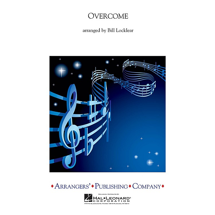 ArrangersOvercome Concert Band Level 2.5 Arranged by Bill Locklear