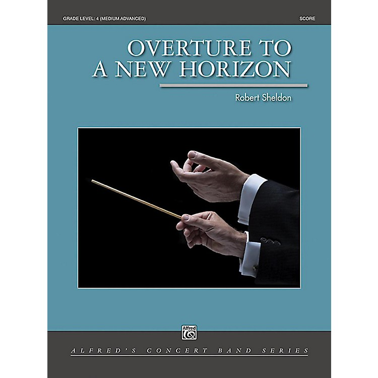 Alfred Overture to a New Horizon Concert Band Grade 4 Set