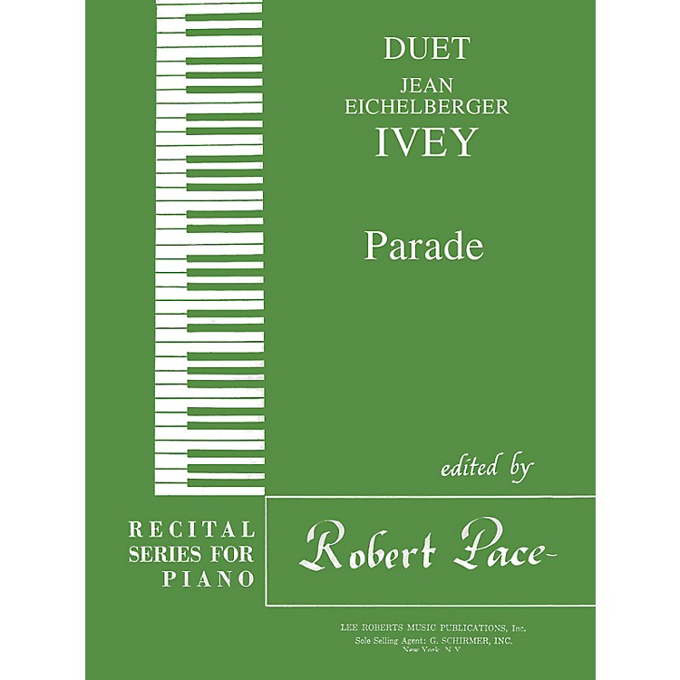 Lee Roberts Parade (Duets, Green (Book IV)) Pace Duet Piano Education Series Composed by Jean Eichelberger Ivey