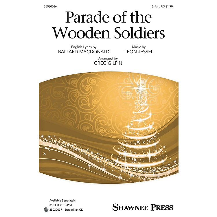 Shawnee Press Parade of the Wooden Soldiers 2-Part arranged by Greg Gilpin