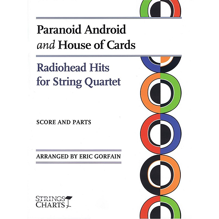 String Letter Publishing Paranoid Android and House of Cards String Letter Publishing by Radiohead Arranged by Eric Gorfain