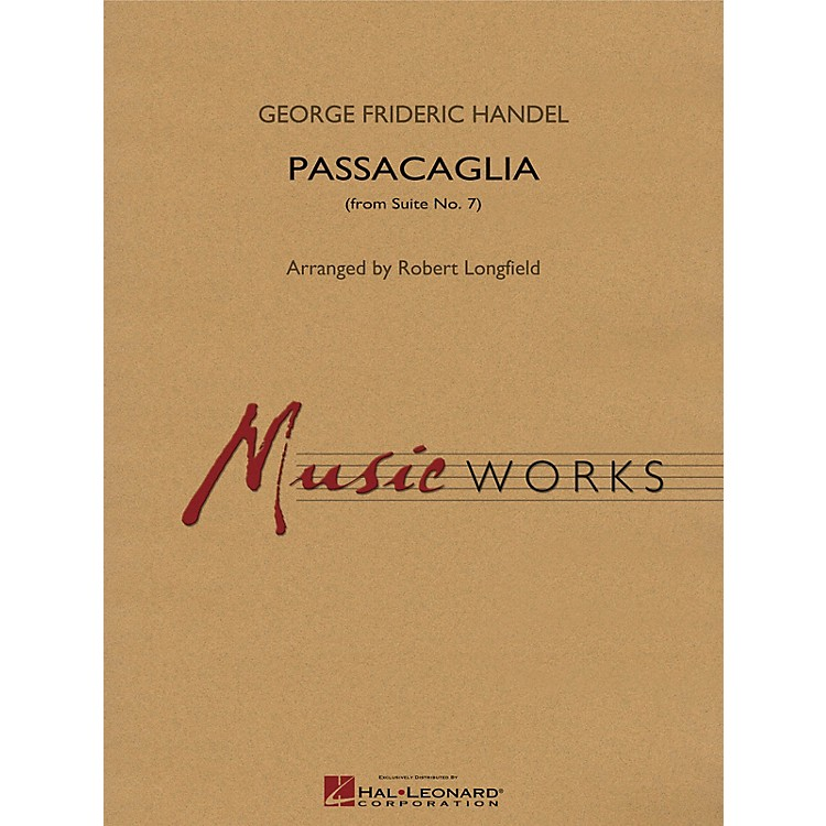 Hal Leonard Passacaglia (from Suite No. 7) Concert Band Level 4 Arranged by Robert Longfield