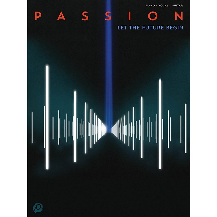 Hal LeonardPassion  Let The Future Begin for Piano/Vocal/Guitar