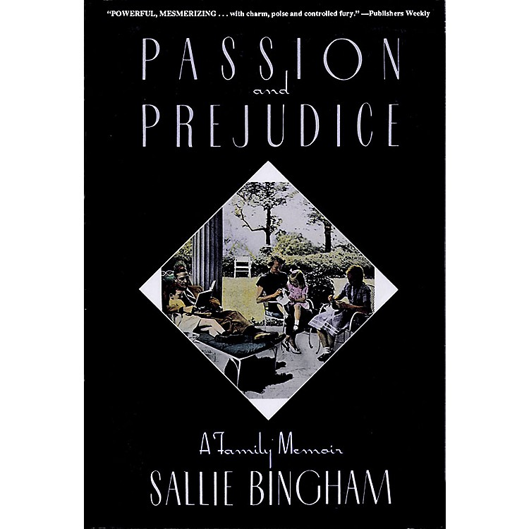 Applause Books Passion & Prejudice (A Family Memoir) Applause Books Series Softcover Written by Sallie Bingham