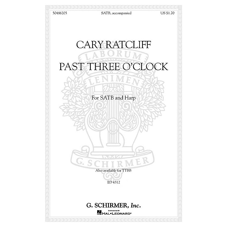 G. Schirmer Past Three O'Clock SATB arranged by Cary Ratcliff