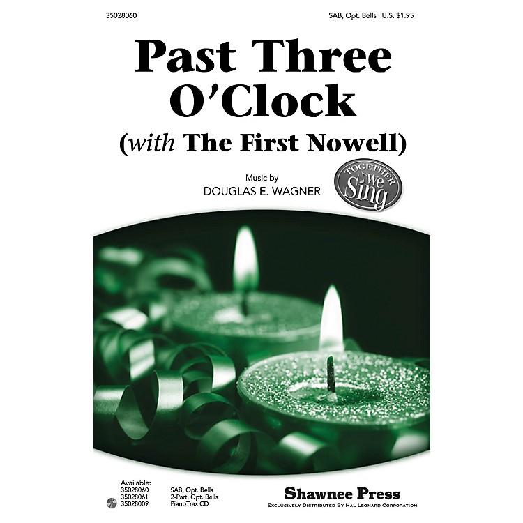 Shawnee PressPast Three O'Clock (with The First Noel) Together We Sing Series SAB Composed by Douglas E. Wagner