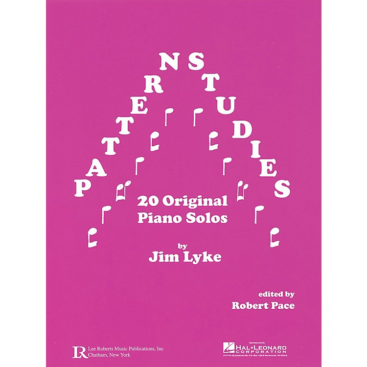 Lee RobertsPattern Studies (20 Original Piano Solos) Pace Piano Education Series Composed by Jim Lyke