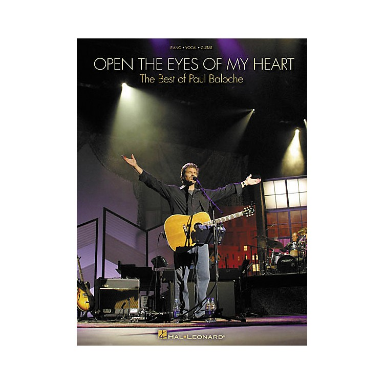 Hal Leonard Paul Baloche Open the Eyes of My Heart Piano, Vocal, Guitar Songbook