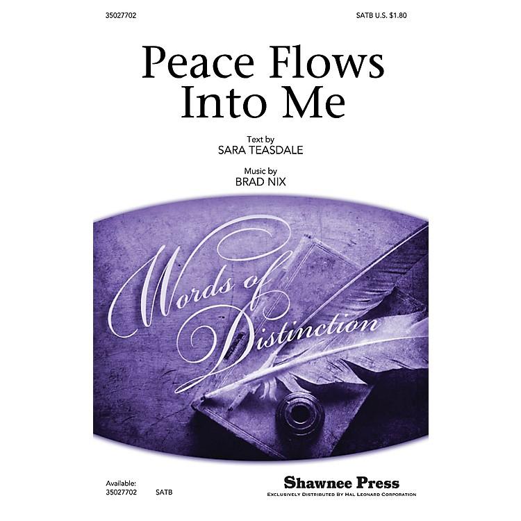 Shawnee PressPeace Flows Into Me SATB composed by Brad Nix