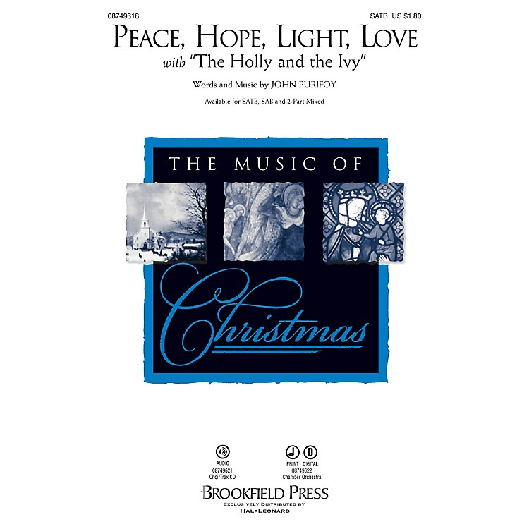 BrookfieldPeace, Hope, Light, Love SAB Composed by John Purifoy