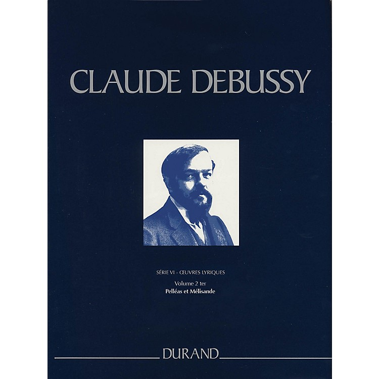 Editions DurandPelleas et Melisande Critical Edition Piano/Vocal Score, Hardbound by Debussy Edited by Grayson