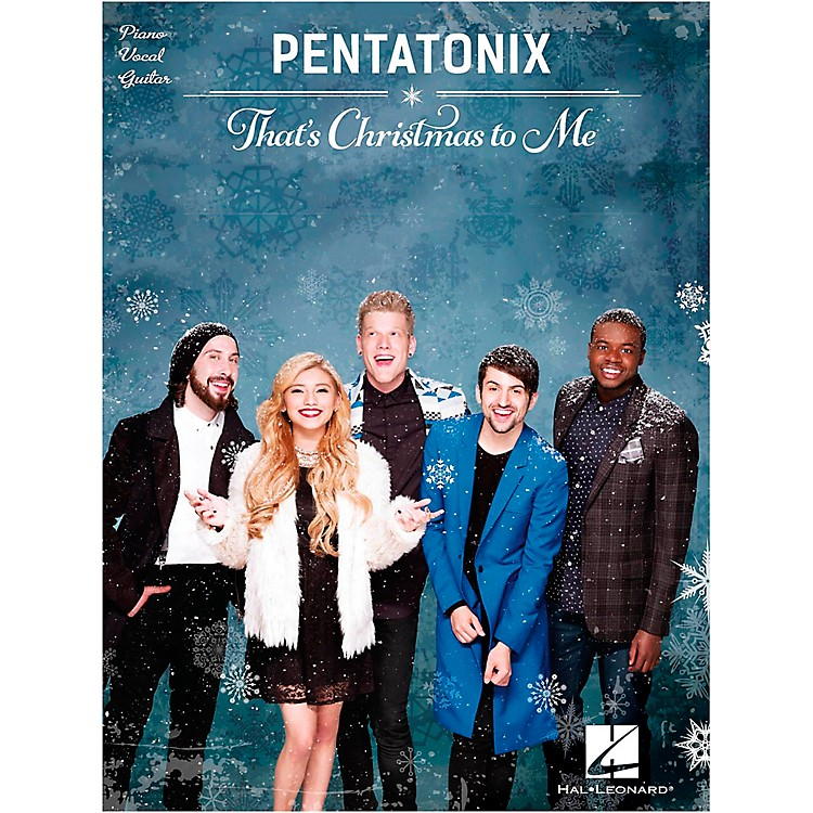 Hal Leonard Pentatonix - That's Christmas to Me Piano/Vocal/Guitar Songbook