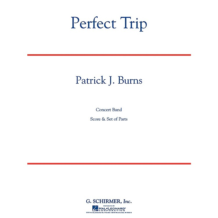 G. SchirmerPerfect Trip Concert Band Level 4 Composed by Patrick J. Burns