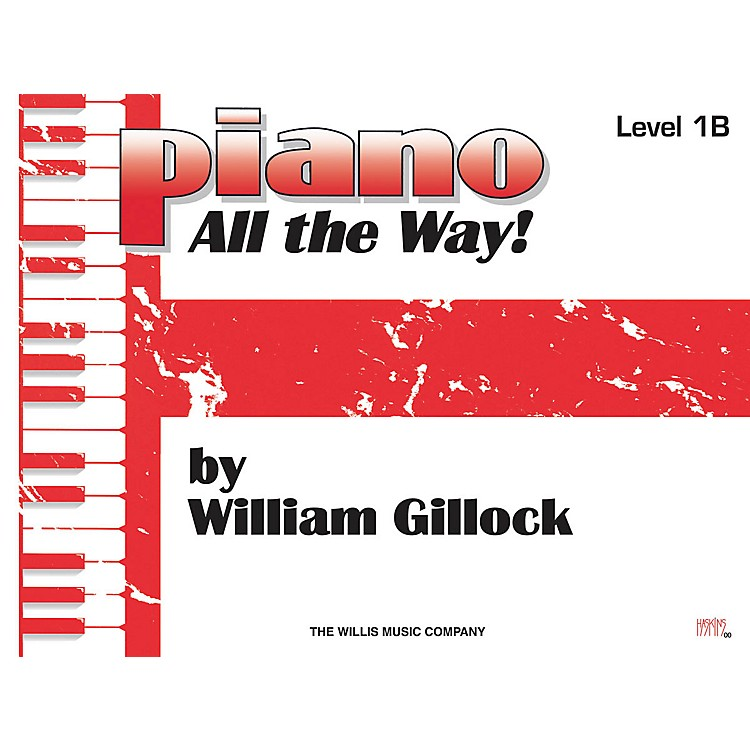 Willis MusicPiano - All the Way! Level 1B Willis Series by William Gillock (Level Elem)