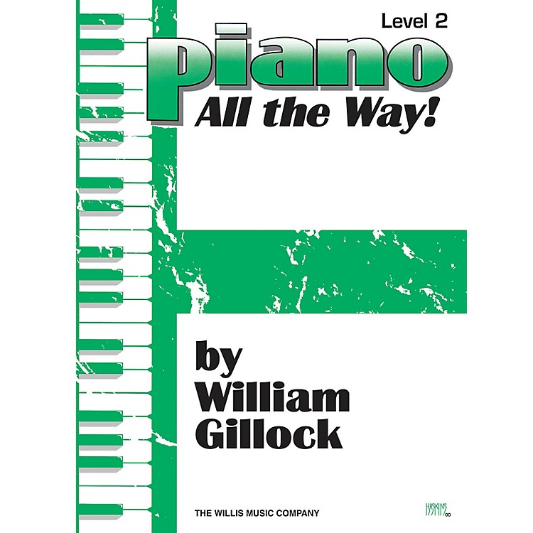 Willis Music Piano - All the Way! Level 2 Willis Series by William Gillock (Level Early Elem)