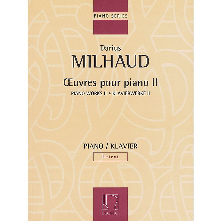 Max EschigPiano Works - Volume II Editions Durand Softcover Composed by Darius Milhaud Edited by Thomas Hammje