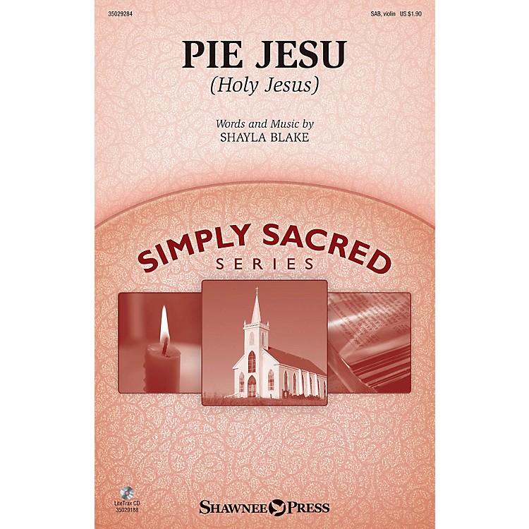 Shawnee PressPie Jesu (Holy Jesus) SAB/VIOLIN composed by Shayla Blake