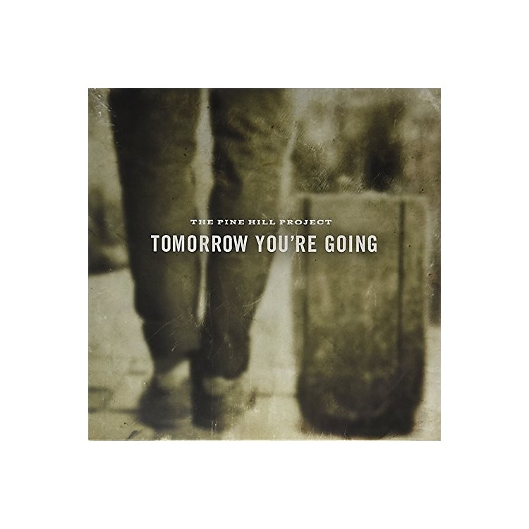 AlliancePine Hill Project - Tomorrow You're Going