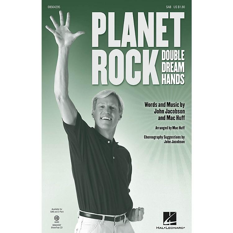 Hal LeonardPlanet Rock (a.k.a. Double Dream Hands) SAB composed by John Jacobson
