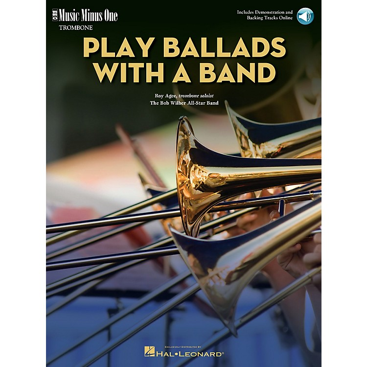 Music Minus OnePlay Ballads with a Band (Music Minus One Trombone) Music Minus One Series Softcover with CD by Roy Agee