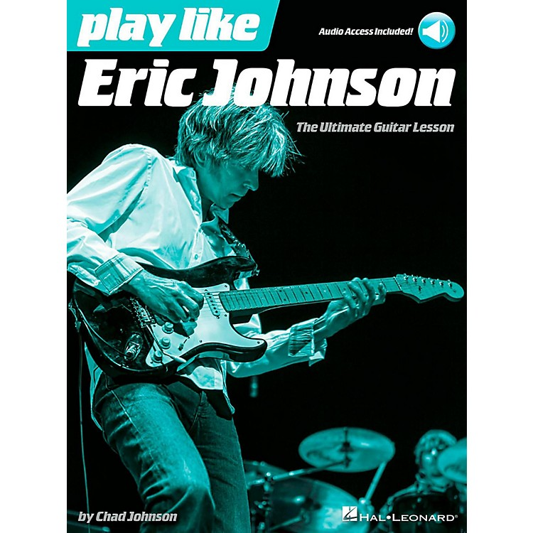 Hal LeonardPlay Like Eric Johnson - The Ultimate Guitar Lesson Book/Audio Online