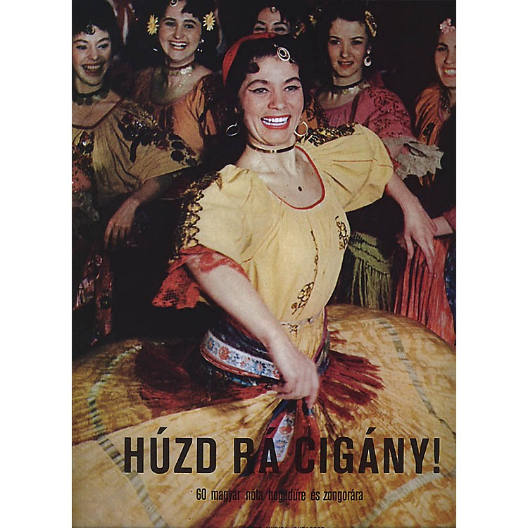 Editio Musica BudapestPlay Up, Gypsy! (Húzd rá cigány!) (60 Hungarian Songs for Violin and Piano) EMB Series by Various