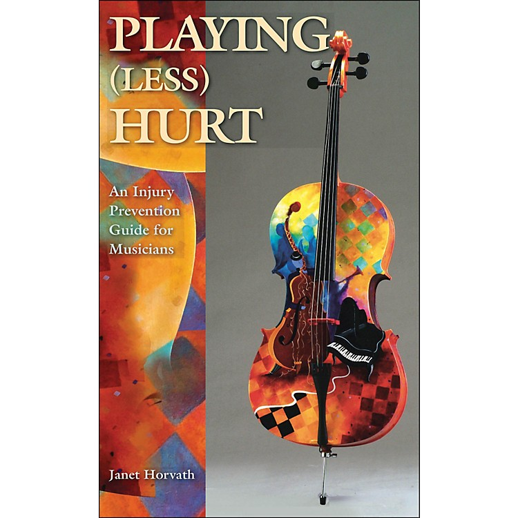 Hal Leonard Playing Less Hurt: An Injury Prevention Guide for Musicians