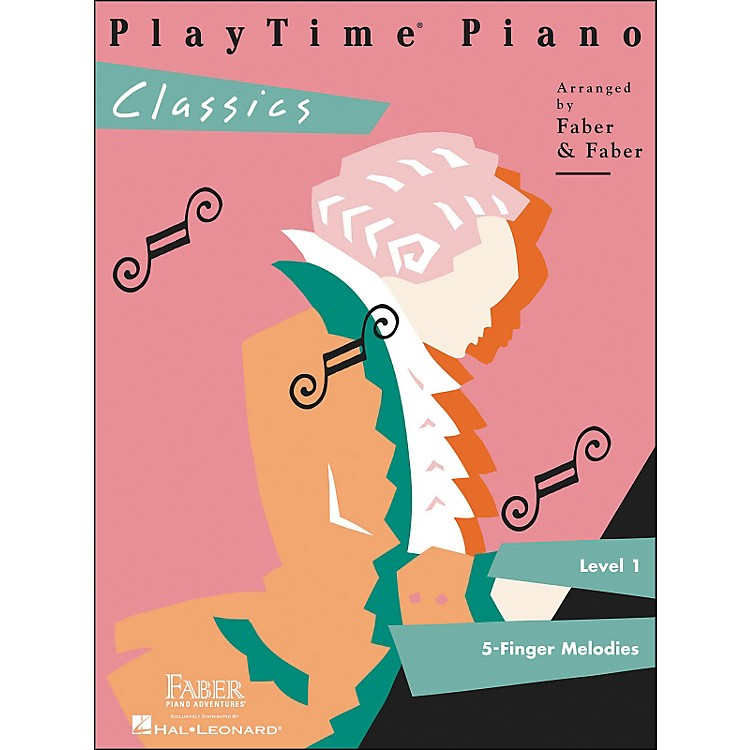 Faber Piano Adventures Playtime Piano Classics Level 1 5 Finger Melodies - Faber Piano