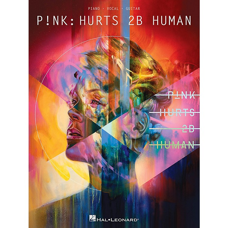 Hal LeonardP!nk - Hurts 2B Human Piano/Vocal/Guitar Songbook by Pink